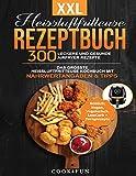 XXL Heissluftfritteuse Rezeptbuch: 300 leckere und gesunde Airfryer Rezepte | Das grösste...