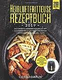 Heißluftfritteuse Rezeptbuch #2019:  Das größte AirFryer Kochbuch mit 260 einfachen & leckeren...
